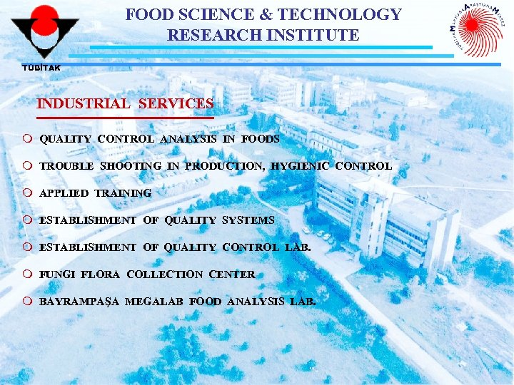 FOOD SCIENCE & TECHNOLOGY RESEARCH INSTITUTE TÜBİTAK INDUSTRIAL SERVICES m QUALITY CONTROL ANALYSIS IN