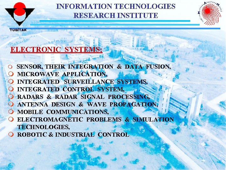 INFORMATION TECHNOLOGIES RESEARCH INSTITUTE TÜBİTAK ELECTRONIC SYSTEMS; m m m m m SENSOR, THEIR