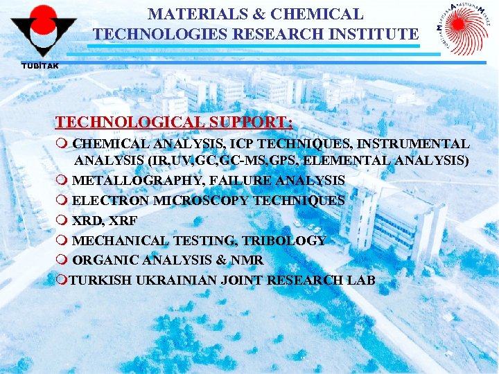 MATERIALS & CHEMICAL TECHNOLOGIES RESEARCH INSTITUTE TÜBİTAK TECHNOLOGICAL SUPPORT; m CHEMICAL ANALYSIS, ICP TECHNIQUES,