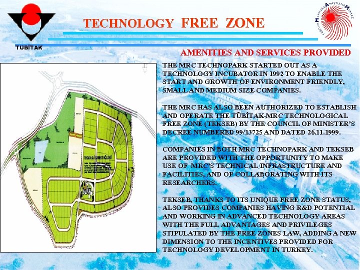 TECHNOLOGY FREE ZONE TÜBİTAK AMENITIES AND SERVICES PROVIDED THE MRC TECHNOPARK STARTED OUT AS