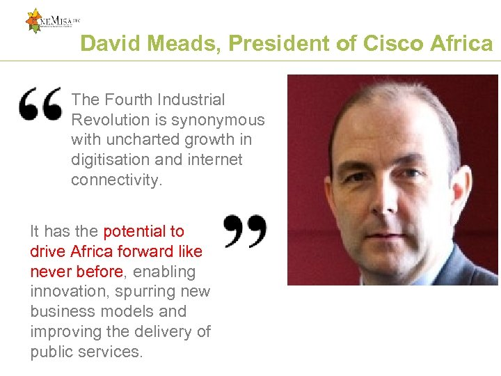 David Meads, President of Cisco Africa: quote The Fourth Industrial Revolution is synonymous with