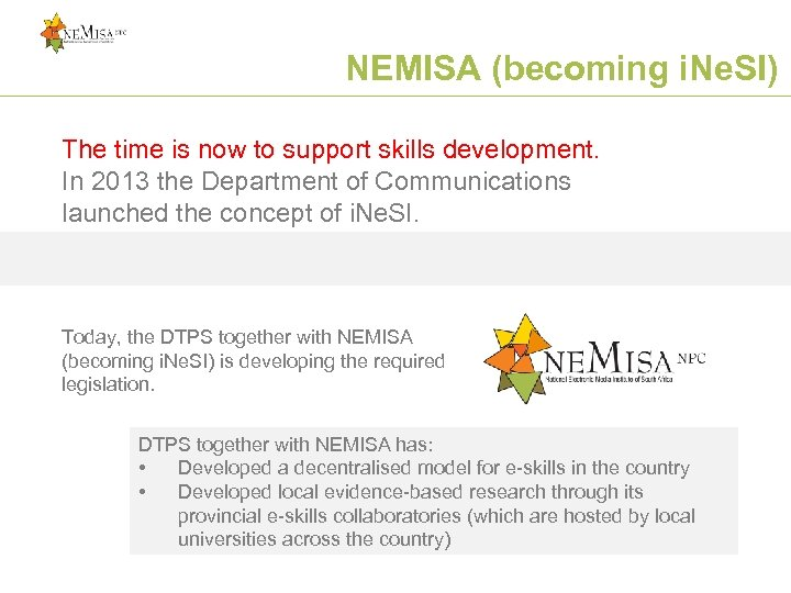 NEMISA (becoming i. Ne. SI) The time is now to support skills development. In