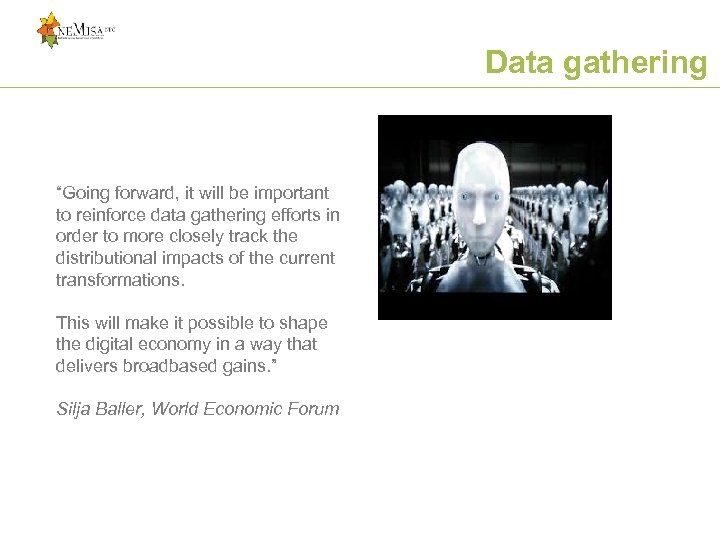 """Data gathering for shaping the Digital Economy """"Going forward, it will be important to"""