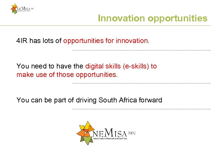 Collaboration for impact Innovation opportunities 4 IR has lots of opportunities for innovation. You