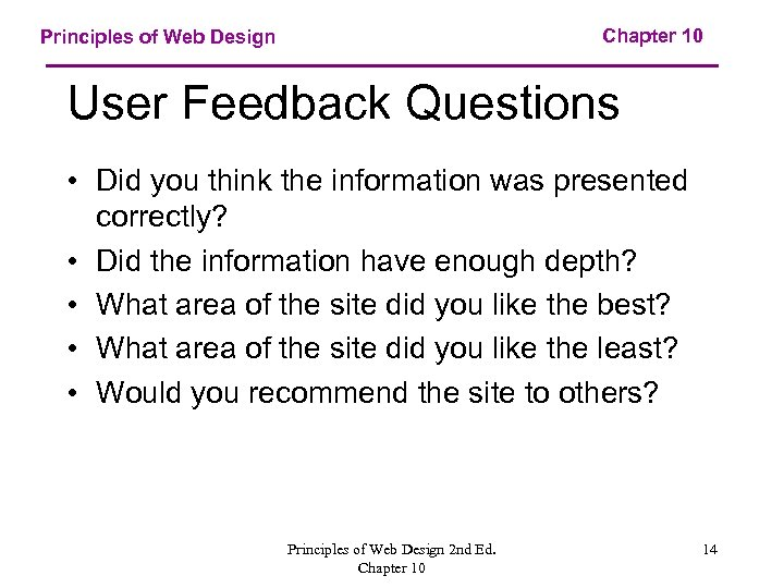 Chapter 10 Principles of Web Design User Feedback Questions • Did you think the