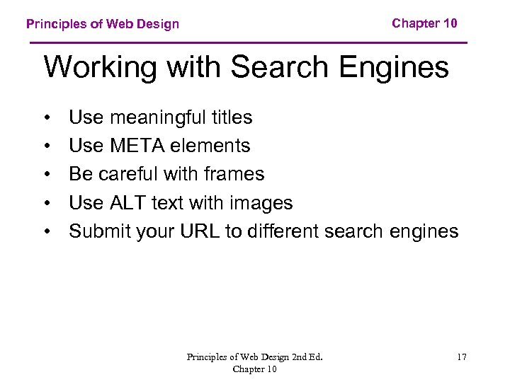 Chapter 10 Principles of Web Design Working with Search Engines • • • Use