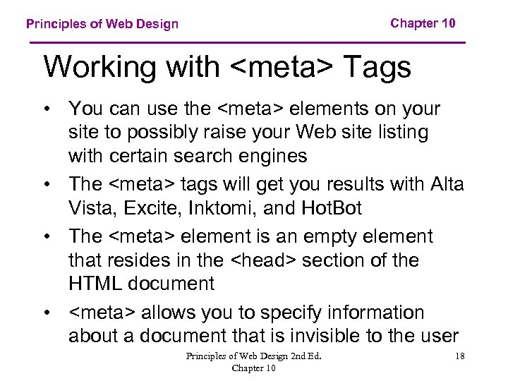 Chapter 10 Principles of Web Design Working with <meta> Tags • You can use