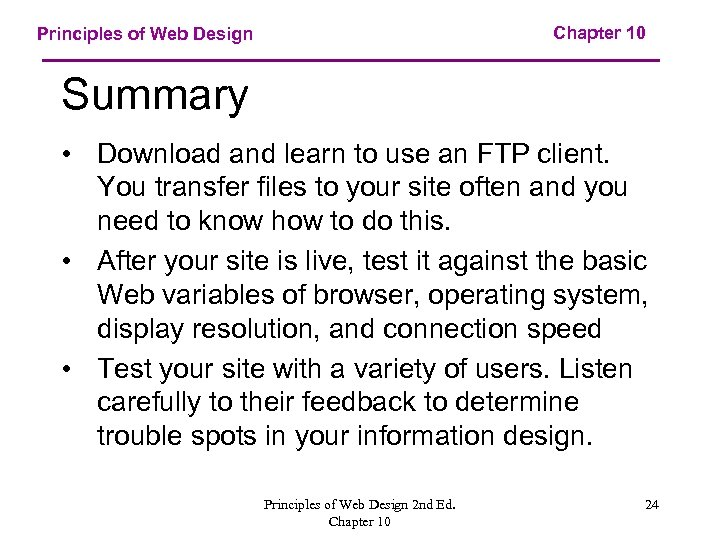 Chapter 10 Principles of Web Design Summary • Download and learn to use an
