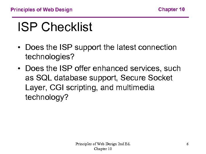 Chapter 10 Principles of Web Design ISP Checklist • Does the ISP support the