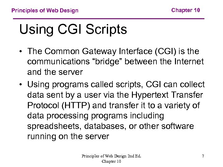 Chapter 10 Principles of Web Design Using CGI Scripts • The Common Gateway Interface