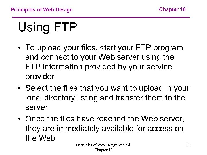 Chapter 10 Principles of Web Design Using FTP • To upload your files, start