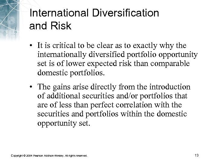 International Diversification and Risk • It is critical to be clear as to exactly