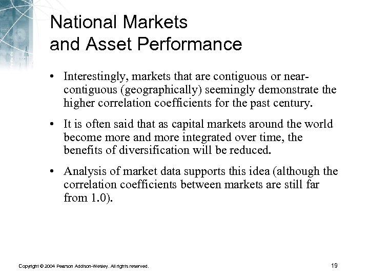 National Markets and Asset Performance • Interestingly, markets that are contiguous or nearcontiguous (geographically)