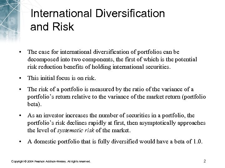 International Diversification and Risk • The case for international diversification of portfolios can be
