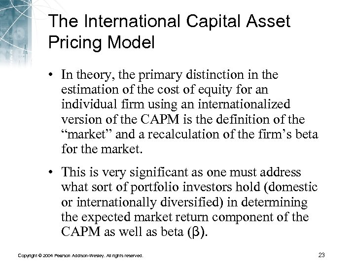 The International Capital Asset Pricing Model • In theory, the primary distinction in the