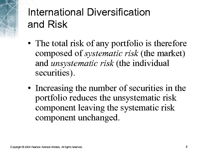 International Diversification and Risk • The total risk of any portfolio is therefore composed