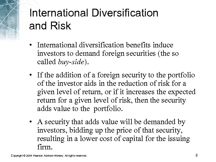 International Diversification and Risk • International diversification benefits induce investors to demand foreign securities