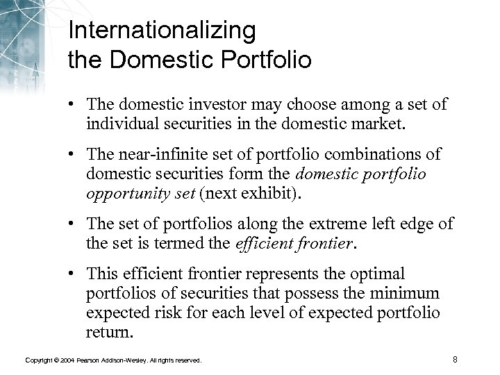 Internationalizing the Domestic Portfolio • The domestic investor may choose among a set of