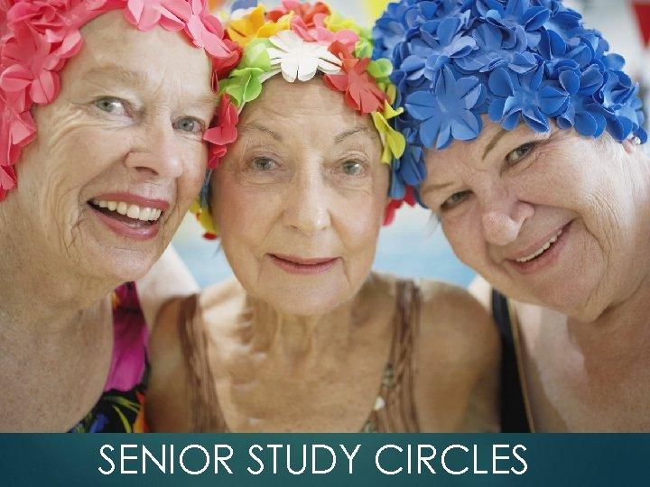 1 F SENIOR STUDY CIRCLES