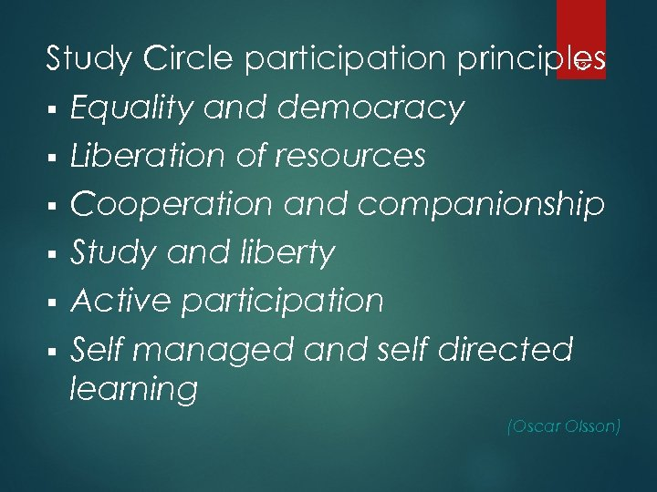 Study Circle participation principles § Equality and democracy § Liberation of resources § Cooperation