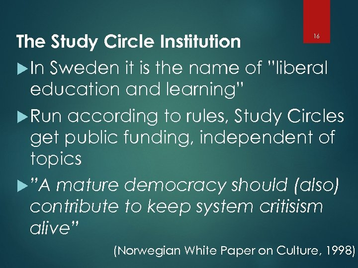 """The Study Circle Institution In Sweden it is the name of """"liberal education and"""