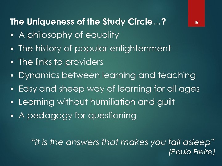 The Uniqueness of the Study Circle…? 18 § A philosophy of equality § The