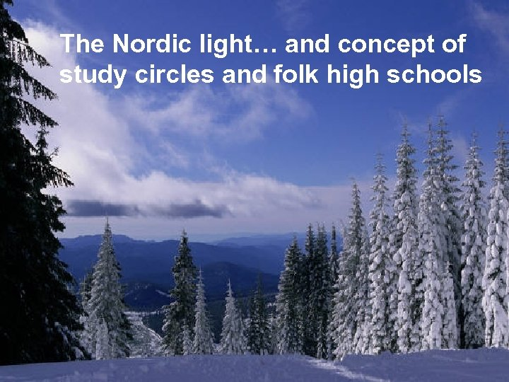The Nordic light… and concept of study circles and folk high schools 2