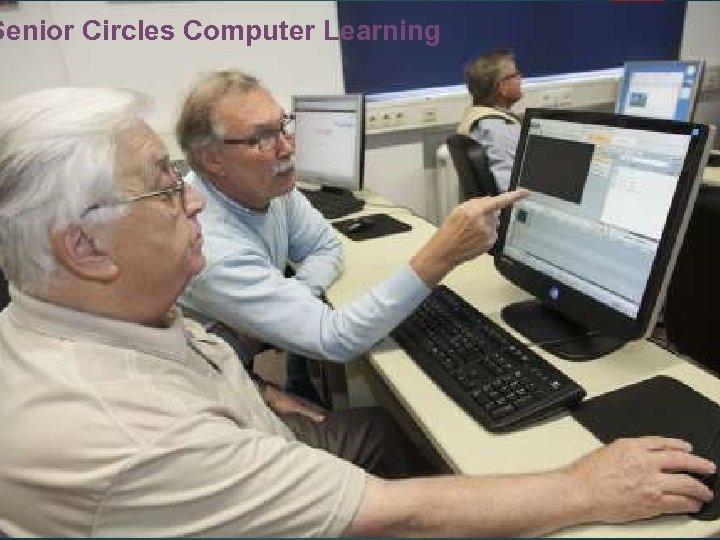 Senior Circles Computer Learning 24