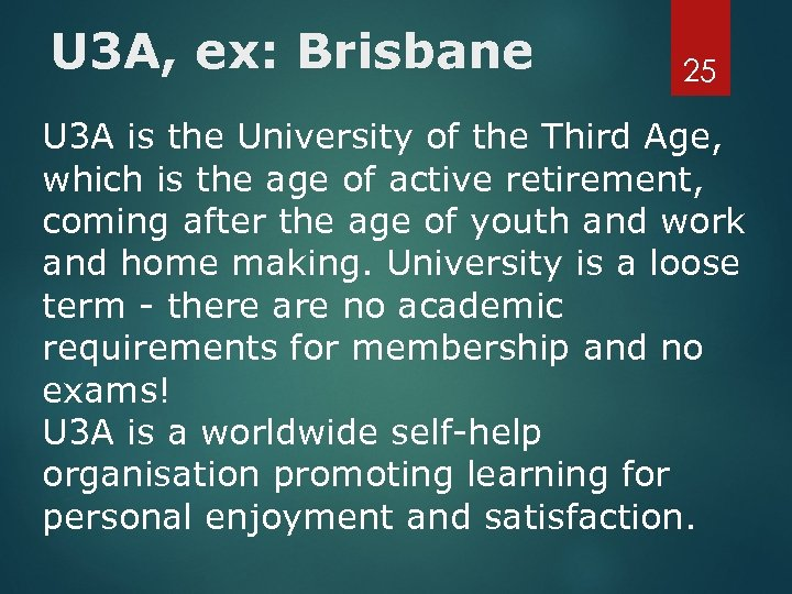 U 3 A, ex: Brisbane 25 U 3 A is the University of the