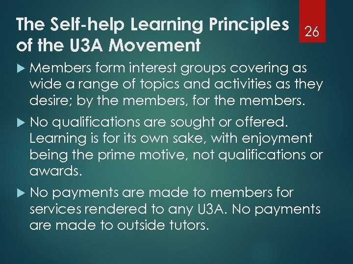 The Self-help Learning Principles of the U 3 A Movement 26 Members form interest