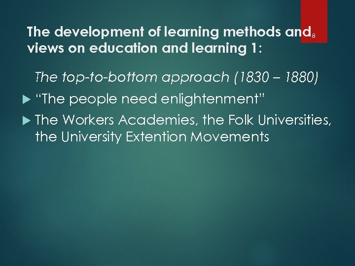 The development of learning methods and 8 views on education and learning 1: The