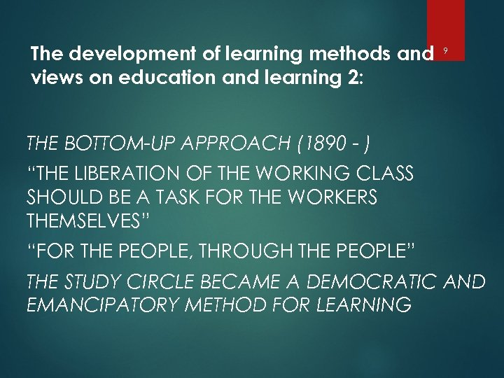 The development of learning methods and views on education and learning 2: 9 THE