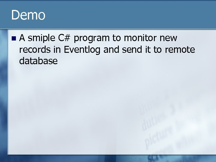 Demo n A smiple C# program to monitor new records in Eventlog and send