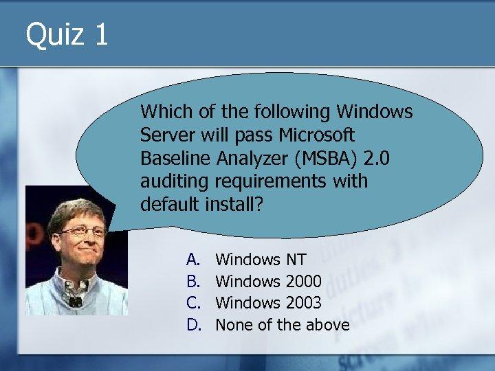 Quiz 1 Which of the following Windows Server will pass Microsoft Baseline Analyzer (MSBA)
