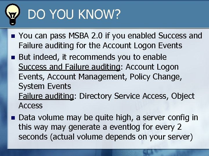 DO YOU KNOW? n n n You can pass MSBA 2. 0 if you