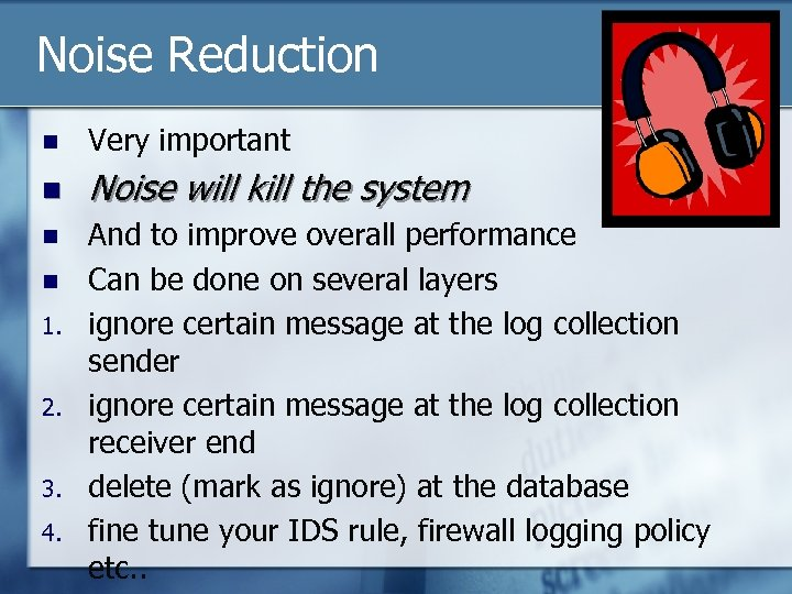 Noise Reduction n Very important n Noise will kill the system n n 1.