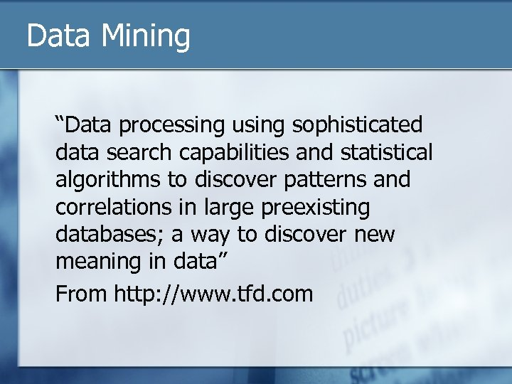 """Data Mining """"Data processing using sophisticated data search capabilities and statistical algorithms to discover"""