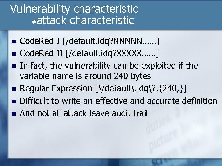 Vulnerability characteristic ≠attack characteristic n n n Code. Red I [/default. idq? NNNNN……] Code.