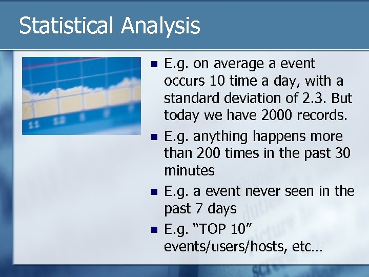 Statistical Analysis n n E. g. on average a event occurs 10 time a