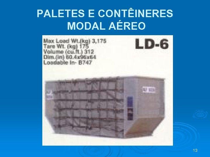PALETES E CONTÊINERES MODAL AÉREO 13