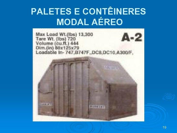 PALETES E CONTÊINERES MODAL AÉREO 19