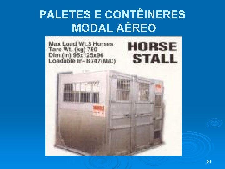 PALETES E CONTÊINERES MODAL AÉREO 21