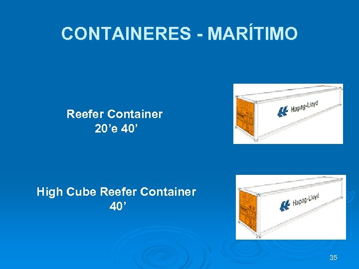 CONTAINERES - MARÍTIMO Reefer Container 20'e 40' High Cube Reefer Container 40' 35