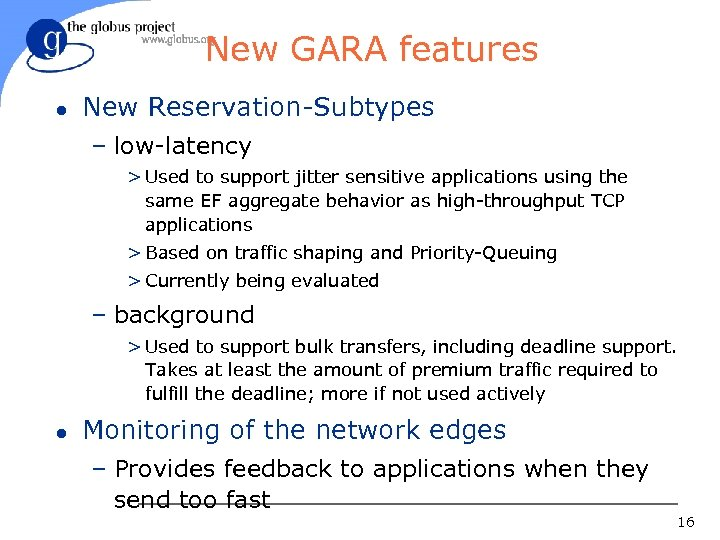 New GARA features l New Reservation-Subtypes – low-latency > Used to support jitter sensitive