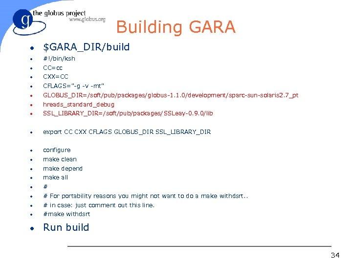 Building GARA l $GARA_DIR/build l #!/bin/ksh l CC=cc l CXX=CC l CFLAGS=