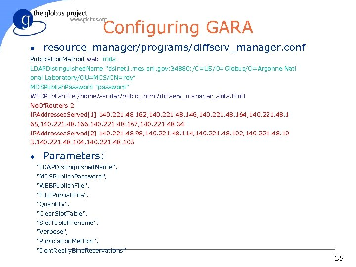 Configuring GARA l resource_manager/programs/diffserv_manager. conf Publication. Method web mds LDAPDistinguished. Name