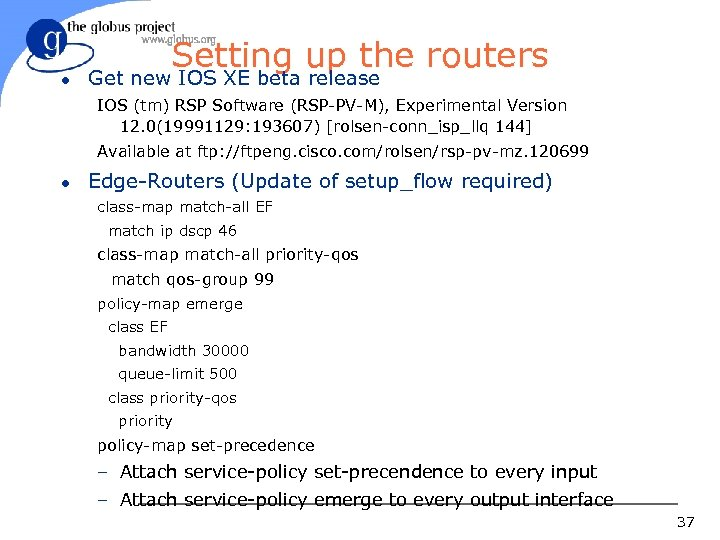l Setting up the routers Get new IOS XE beta release IOS (tm) RSP