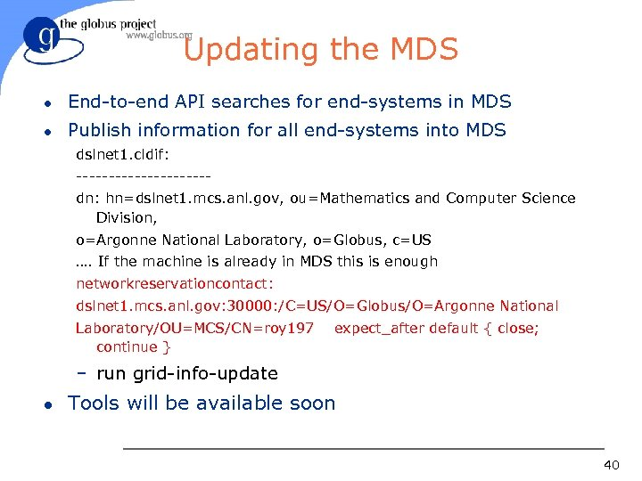 Updating the MDS l End-to-end API searches for end-systems in MDS l Publish information