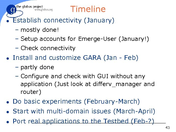 Timeline l Establish connectivity (January) – mostly done! – Setup accounts for Emerge-User (January!)