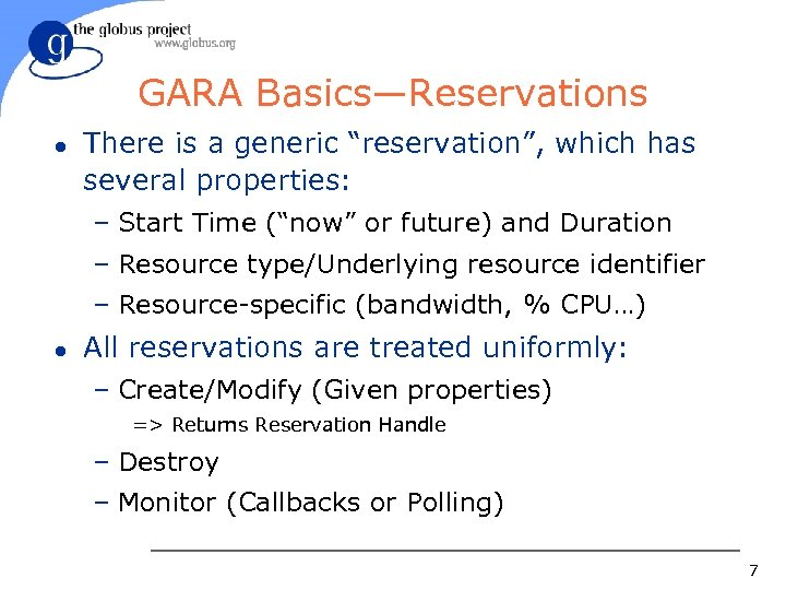 "GARA Basics—Reservations l There is a generic ""reservation"", which has several properties: – Start"